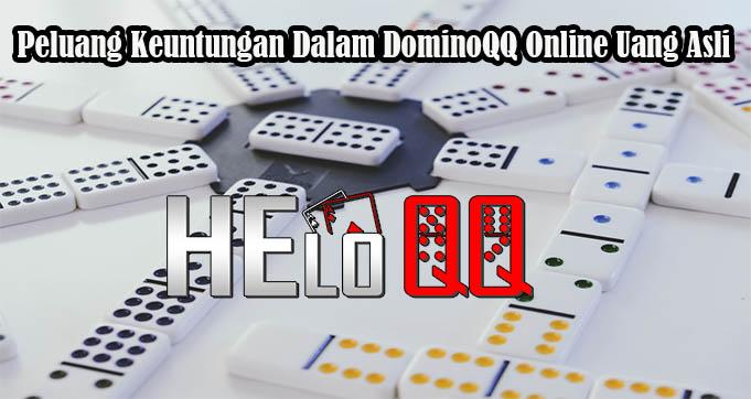 Peluang Keuntungan Dalam DominoQQ Online Uang Asli