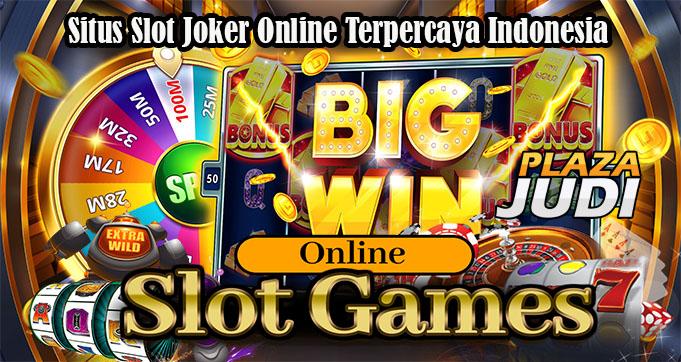 Situs Slot Joker Online Terpercaya Indonesia