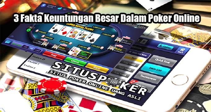 3 Fakta Keuntungan Besar Dalam Poker Online