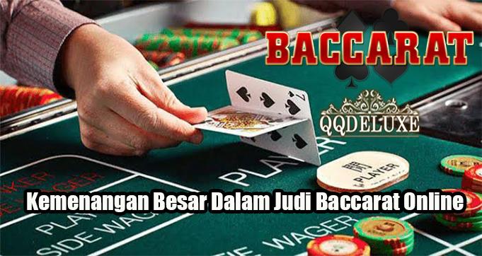 Kemenangan Besar Dalam Judi Baccarat Online
