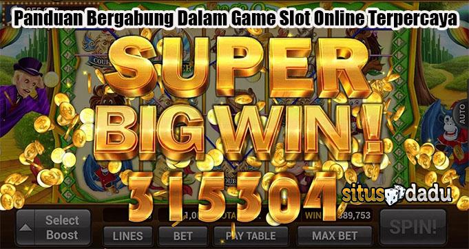 Panduan Bergabung Dalam Game Slot Online Terpercaya